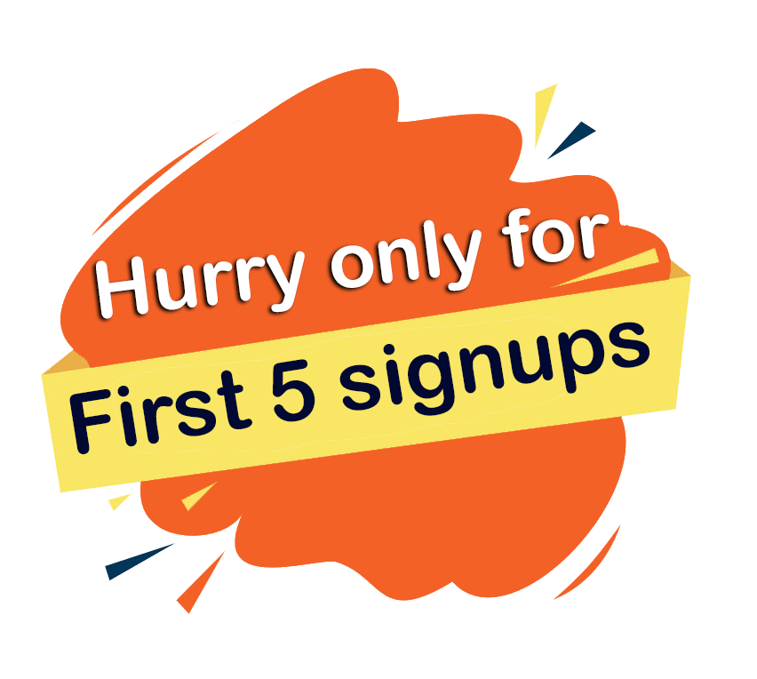 Hurry only for first 5 signups